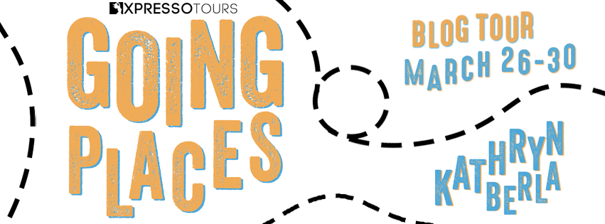 Blog Tour: Going Places by Kathryn Berla