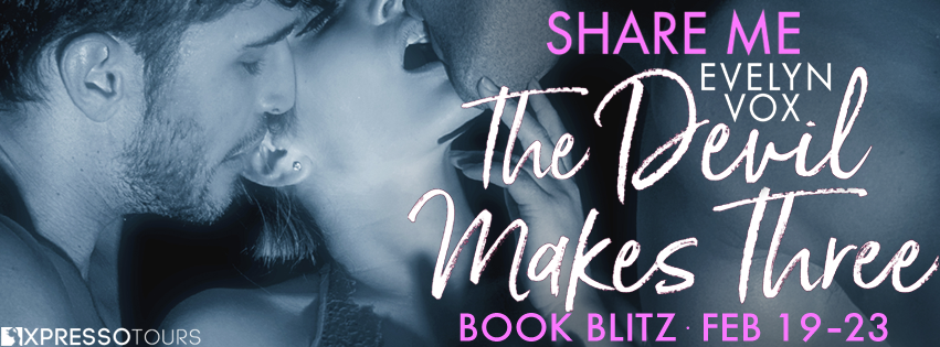 Book Blitz: The Devil Makes Three by Evelyn Vox + Giveaway (INTL)