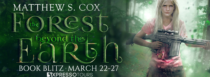 Book Blitz: The Forest Beyond the Earth by Matthew S. Cox