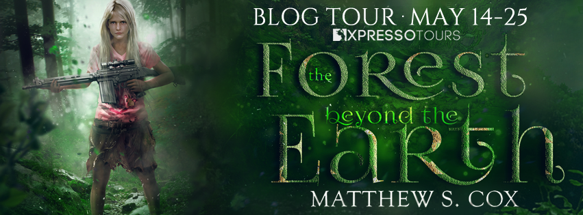 The Forest Beyond the Earth by Matthew S. Cox – Excerpt and Giveaway