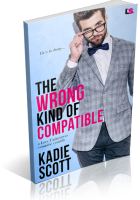 Blitz Sign-Up: The Wrong Kind of Compatible by Kadie Scott