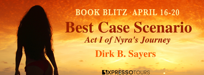 Book Blitz: Best Case Scenario by Dirk B. Sayers