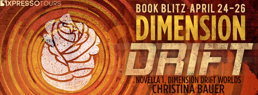 Dimension Drift by Christina Bauer – Blitz and Giveaway