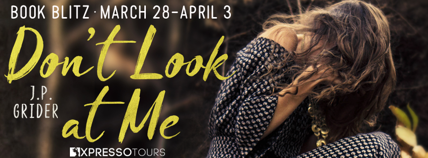 Book Blitz: Don't Look at Me by J.P. Grider