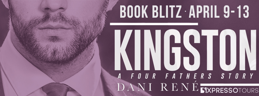 KINGSTON by Dani René @danireneauthor @XpressoTours #NewRelease #Review #Excerpt #TheUnratedBookshelf
