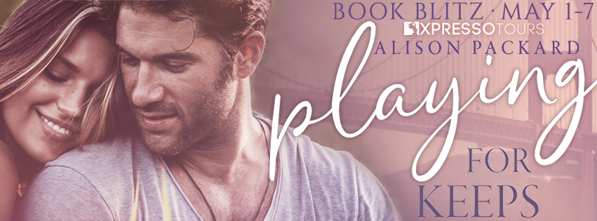 Book Blitz: Playing for Keeps by Alison Packard