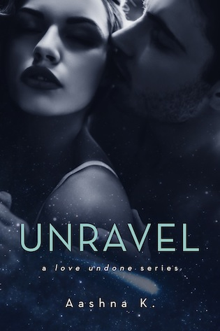 Book Blitz: Teasers, Excerpt and Giveaway for Unravel (The Love Undone #1) by Aashna K.