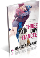 Review Opportunity: Three Day Fiancée by Marissa Clarke