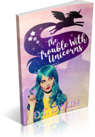 Review Opportunity: The Trouble with Unicorns by D.T. Dyllin