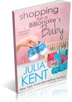 Blitz Sign-Up: Shopping for a Billionaire's Baby by Julia Kent