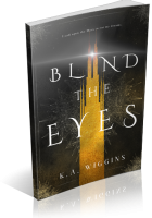 Review Opportunity: Blind the Eyes by K.A. Wiggins