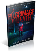 Review Opportunity: A Pilgrimage to Death by Alexa Padgett