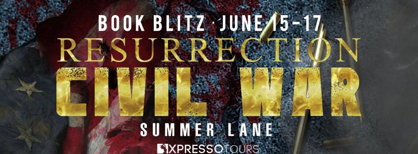 Book Blitz: Resurrection: Civil War by Summer Lane