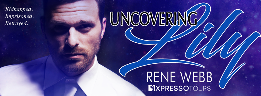 Cover Reveal: Teasers & Giveaway for Uncovering Lily by Rene Webb