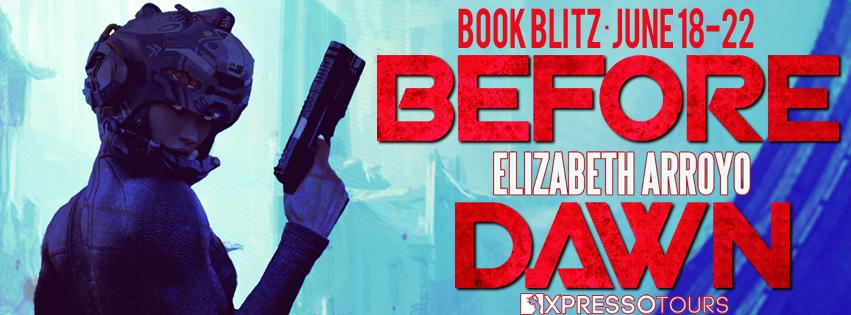 Book Blitz: Before Dawn by Elizabeth Arroyo