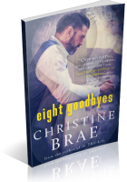 Blitz Sign-Up: Eight Goodbyes by Christine Brae