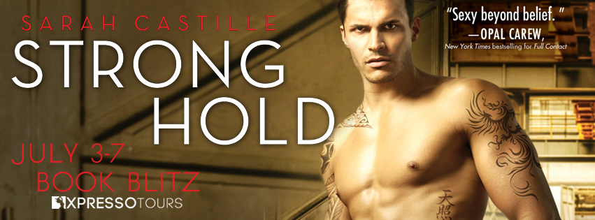 Book Blitz: Strong Hold by Sarah Castille + Giveaway (INTL)
