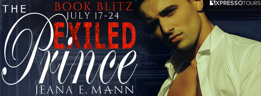 Book Blitz: The Exiled Prince by Jeana E. Mann — Excerpt + Giveaway (INTL)