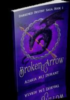 Tour Sign-Up: Broken Arrow by Azaria M.J. Durant