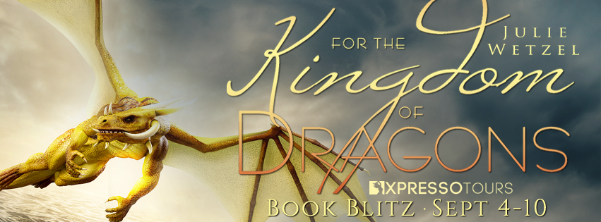 Book Blitz: For the Kingdom of Dragons by Julie Wetzel
