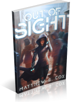 Tour: Out of Sight by Matthew S. Cox