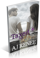 Blitz Sign-Up: Taxed by Love by A.J. Renee