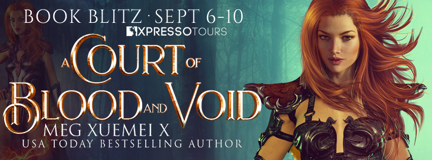 Book Blitz: A Court of Blood and Void: a Reverse Harem Fantasy Romance by Meg Xuemei X