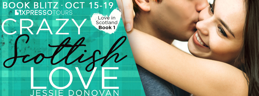 Book Blitz: Crazy Scottish Love by Jessie Donovan