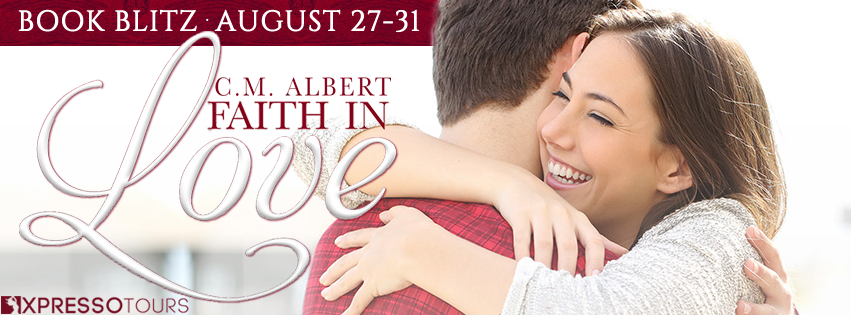 Faith in Love by C.M. Albert – Blitz and Giveaway