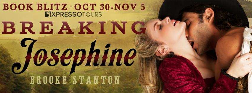 Book Blitz: Breaking Josephine by Brooke Stanton + Giveaway (INTL)
