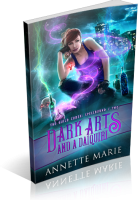 Blitz Sign-Up: Dark Arts and a Daiquiri by Annette Marie
