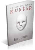 Blitz Sign-Up: I Know You Like a Murder by Amy L. Sauder