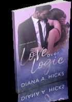 Tour: Love Over Logic by Diana A. Hicks