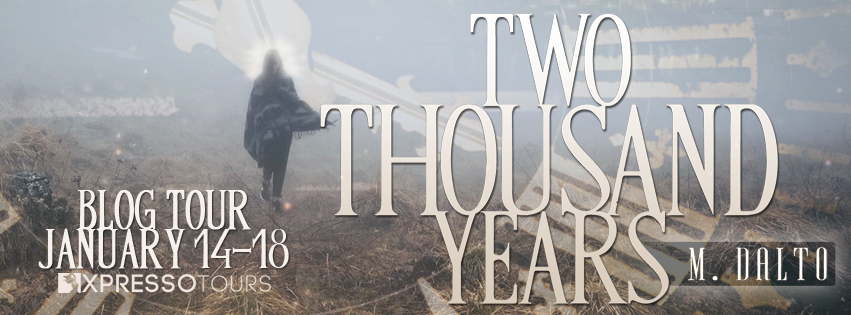 Blog Tour: Two Thousand Years by M. Dalto