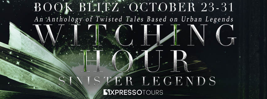 Book Blitz + #Giveaway: Witching Hour: Sinister Legends Anthology