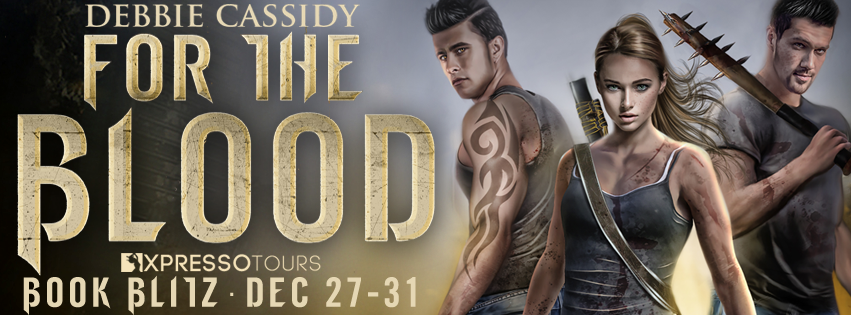 Book Blitz + #Giveaway: For the Blood by Debbie Cassidy