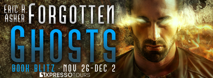 Book Blitz + #Giveaway: Forgotten Ghosts by Eric R. Asher