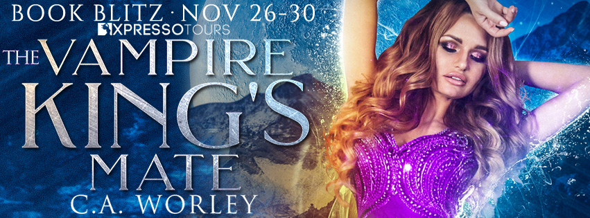Book Blitz: The Vampire King's Mate by C.A. Worley