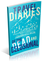 Blitz Sign-Up: Travel Diaries of the Dead and Delusional by Lauren Nicolle Taylor