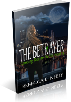 Review Opportunity: The Betrayer by Rebecca E. Neely