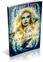 Blitz Sign-Up: Book of Enchantresses by Mary Ting