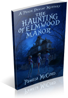 Tour: The Haunting of Elmwood Manor by Pamela McCord