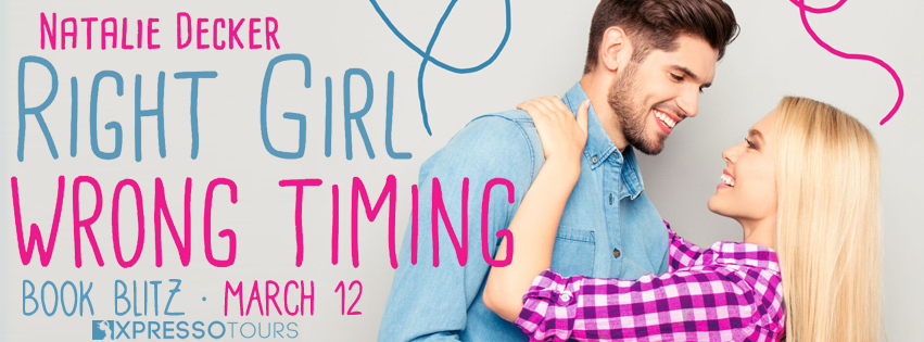 {Release Day Giveaway+Excerpt} Right Girl Wrong Timing by Natalie Decker