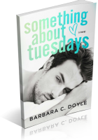 Blitz Sign-Up: Something About Tuesdays by Barbara C. Doyle