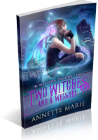 Blitz Sign-Up: Two Witches and a Whiskey by Annette Marie