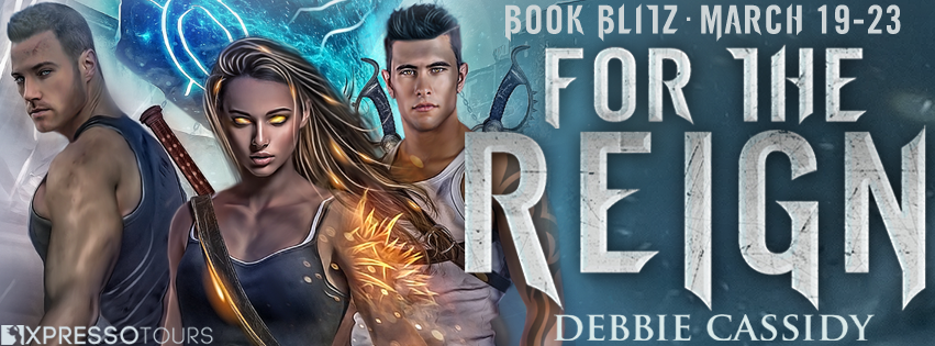 Book Blitz + #Giveaway: For the Reign by Debbie Cassidy