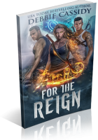 Blitz Sign-Up: For the Reign by Debbie Cassidy
