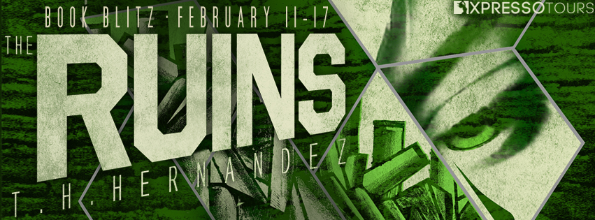 {Guest Post+Giveaway} The Ruins by T.H. Hernandez