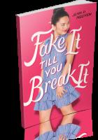 Tour: Fake It Till You Break It by Jenn P. Nguyen