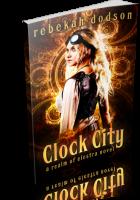 Blitz Sign-Up: Clock City by Rebekah Dodson